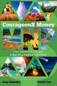 Courageous Money: Your Adventure Through Money National Park