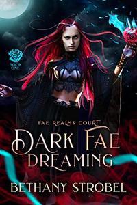 Dark Fae Dreaming: A New Adult Fated Mate Fae Fantasy Romance