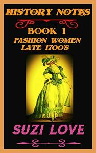 Fashion Women Late 1700s: History Notes Book 1