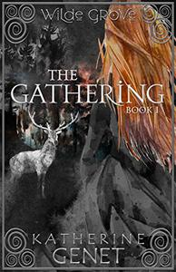 The Gathering: Wilde Grove Book 1