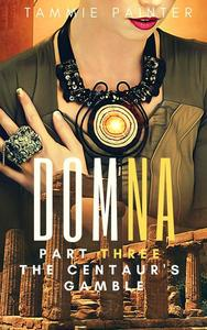 Domna Part Three: The Centaur's Gamble