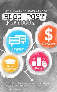 The Content Marketer's Blog Post Playbook