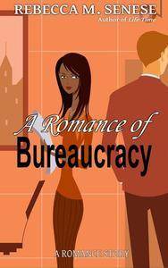 A Romance of Bureaucracy