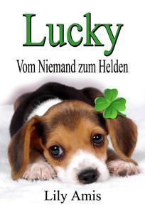 Lucky, Vom Niemand Zum Helden