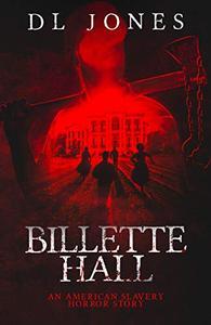 BILLETTE HALL: An American Slavery Horror Story
