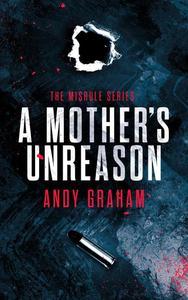 A Mother's Unreason