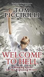 Welcome to Hell: A Working Guide for the Beginning Writer