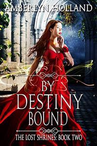 By Destiny Bound