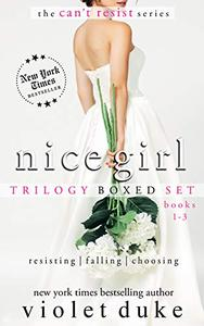 Nice Girl to Love: Trilogy Boxed Set (#1 Resisting, #2 Falling, #3 Choosing)