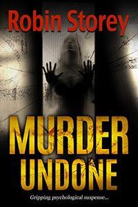Murder Undone - Gripping Psychological Suspense