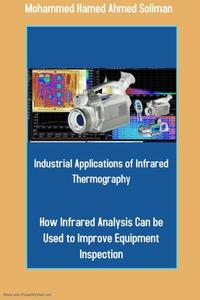 Industrial Applications of Infrared Thermography: How Infrared Analysis Can be Used to Improve Equipment Inspection