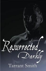 Resurrected Darkly