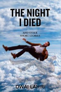 The Night I Died and Other Short Stories