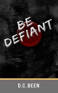 Be Defiant