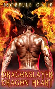 Dragonslayer, Dragon Heart: A Dragon Shifter Paranormal Romance Series