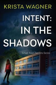 Intent: In the Shadows: