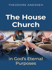 The House Church in God's Eternal Purposes