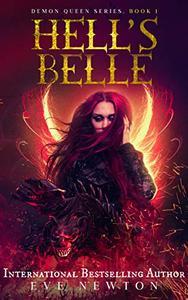 Hell's Belle: Demon Queen Series, Book 1: Fantasy/Paranormal Romance