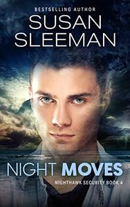 Night Moves: (Night Hawk Security Book 4)