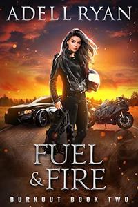 Fuel & Fire: A Contemporary Reverse Harem Romance