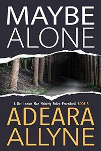 Maybe Alone: A Police Procedural Novella