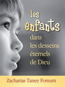 Les Enfants Dans Les Desseins Éternels de Dieu