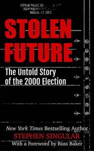 Stolen Future: The Untold Story of the 2000 Election