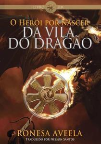 O Herói por nascer da Vila do Dragão