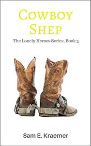 Cowboy Shep: The Lonely Heroes Series, Book 3