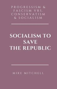 Socialism To Save The Republic?