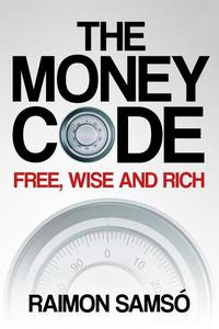 The Money Code: Free, Wise and Rich