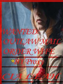 Wanted: Outlaw Mail Order Wife; By Proxy