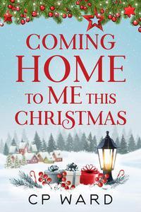 Coming Home to Me  This Christmas