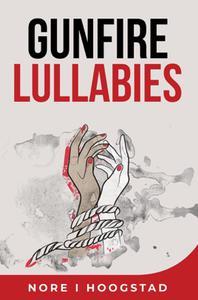 Gunfire Lullabies