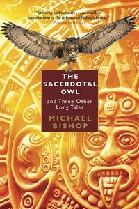 The Sacerdotal Owl and Three Other Long Tales