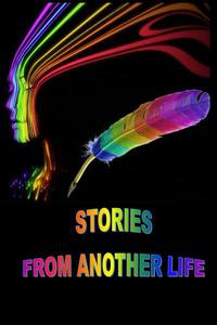 Stories from Another Life