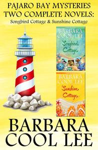 Pajaro Bay Mysteries Two Complete Novels: Songbird Cottage & Sunshine Cottage