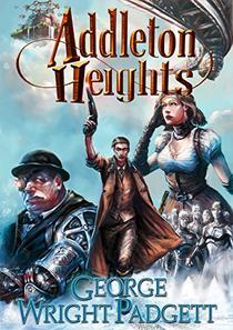 Addleton Heights: A Steampunk Detective Novel