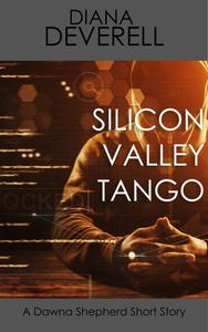 Silicon Valley Tango: A Dawna Shepherd Short Story