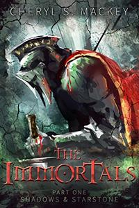 Shadows & Starstone: The Immortals~ Part One