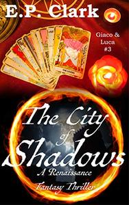 The City of Shadows: A Renaissance Fantasy Thriller