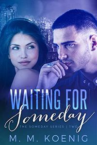 Waiting for Someday