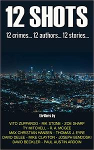 12 Shots: 12 Crimes... 12 Authors... 12 Stories