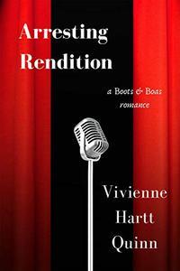 Arresting Rendition: Boots & Boas, Book 2