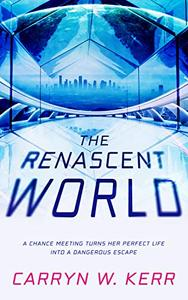 The Renascent World