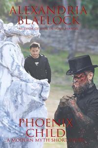 Phoenix Child: A Modern Myth Short Story