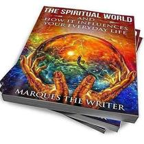 The Spiritual World and How It Influences Your Everyday life