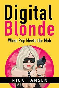 Digital Blonde: When Pop Meets the Mob