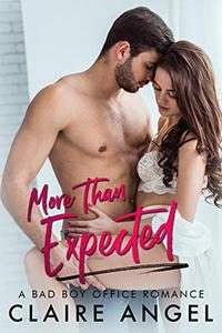 More Than Expected: A Bad Boy Office Romance