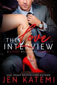 The Love Interview (A Steamy Billionaire Romance)